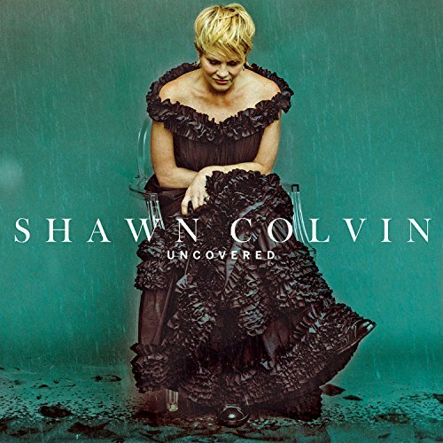 Shawn Colvin Uncovered Uncovered