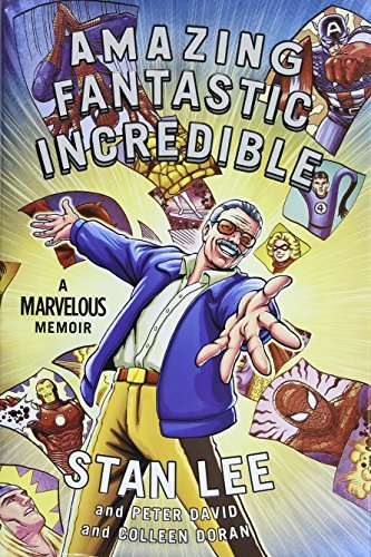 Stan Lee Amazing Fantastic Incredible A Marvelous Memoir