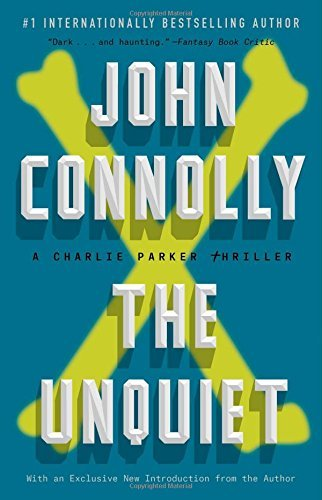 John Connolly The Unquiet A Charlie Parker Thriller
