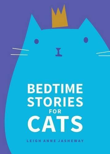 Leigh Anne Jasheway Bedtime Stories For Cats