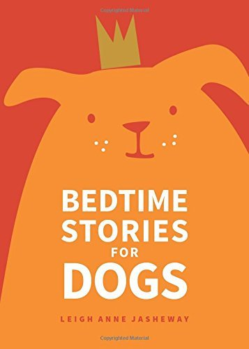 Leigh Anne Jasheway Bedtime Stories For Dogs