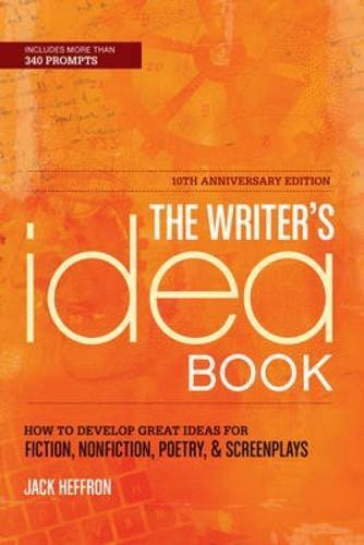 Jack Heffron The Writer's Idea Book How To Develop Great Ideas For Fiction Nonfictio 0010 Edition;anniversary