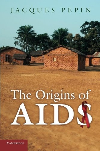Jacques Pepin The Origins Of Aids