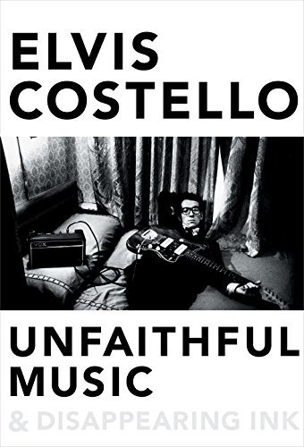 Elvis Costello Unfaithful Music & Disappearing Ink