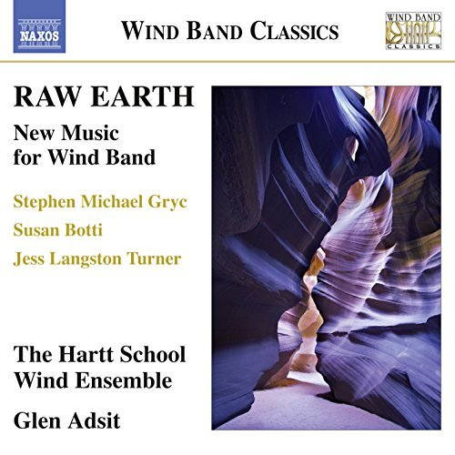 Botti Hartt Wind Ensemble Raw Earth New Music For Wind