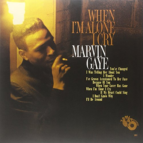 Marvin Gaye When I'm Alone I Cry When I'm Alone I Cry