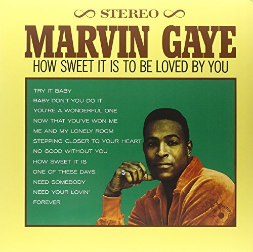 Marvin Gaye How Sweet It Is To Be Loved By How Sweet It Is To Be Loved By