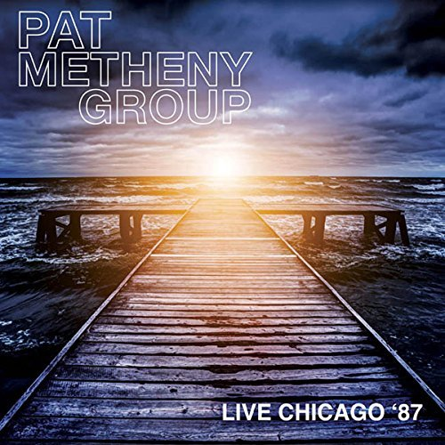 Pat Metheny Group Live Chicago '87