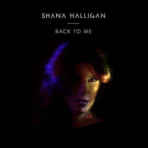 Shana Halligan Back To Me Back To Me