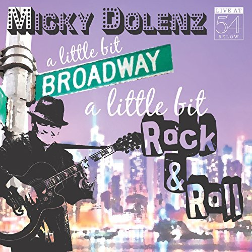 Micky Dolenz A Little Bit Broadway A Little