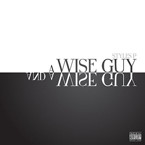 Styles P Wise Guy & A Wise Guy Explicit Version Wise Guy & A Wise Guy