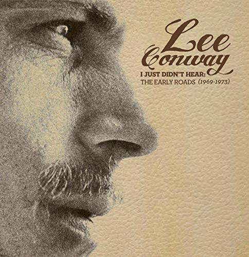 Lee Conway I Just Didn't Hear Early Roads 1969 1973 I Just Didn't Hear Early Roads 1969 73