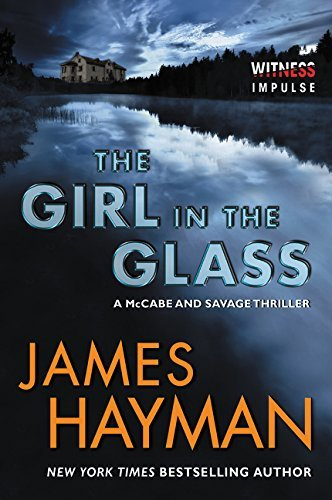 James Hayman The Girl In The Glass A Mccabe And Savage Thriller