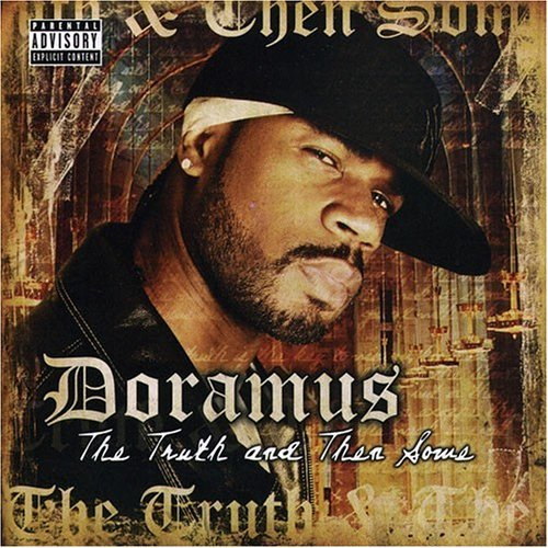 Doramus Truth & Then Some Explicit Version