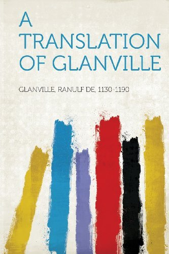 Glanville Ranulf De 1130 1190 A Translation Of Glanville