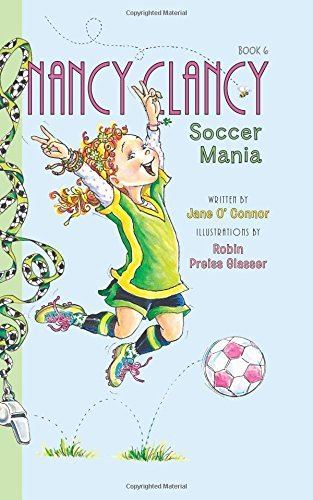 Jane O'connor Fancy Nancy Nancy Clancy Soccer Mania