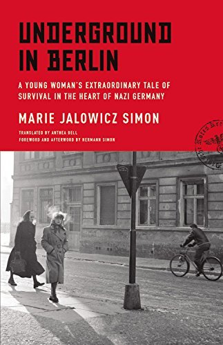 Marie Jalowicz Simon Underground In Berlin A Young Woman's Extraordinary Tale Of Survival In