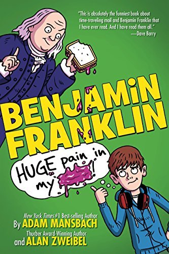 Adam Mansbach Benjamin Franklin Huge Pain In My...