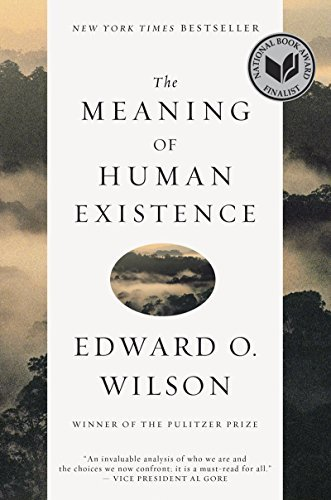 Edward O. Wilson The Meaning Of Human Existence