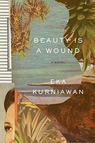 Eka Kurniawan Beauty Is A Wound