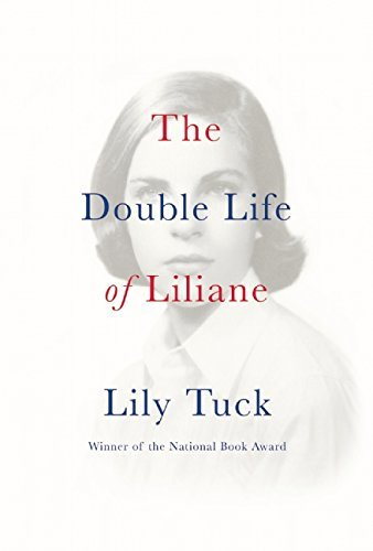 Lily Tuck The Double Life Of Liliane