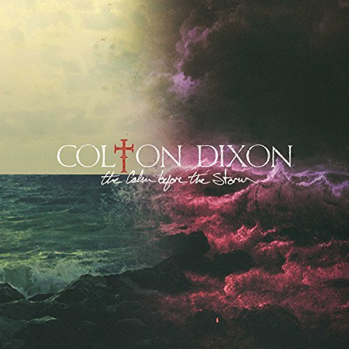 Colton Dixon Calm Before The Storm Calm Before The Storm