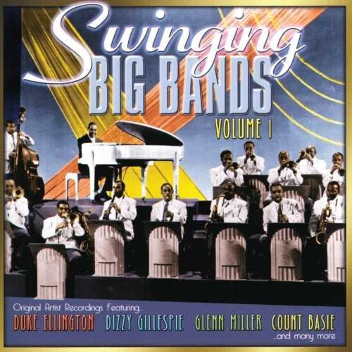 Swinging Big Bands Vol. 1