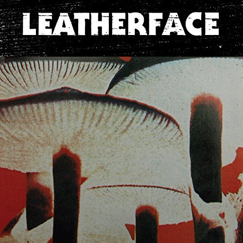 Leatherface Mush Mush