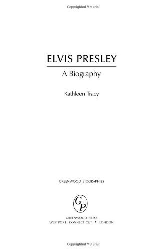 Kathleen Tracy Elvis Presley A Biography