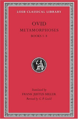 Ovid Metamorphoses Volume I Books 1 8 0003 Edition;
