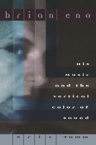 Eric Tamm Brian Eno His Music And The Vertical Color Of Sound Updtd Da Capo P