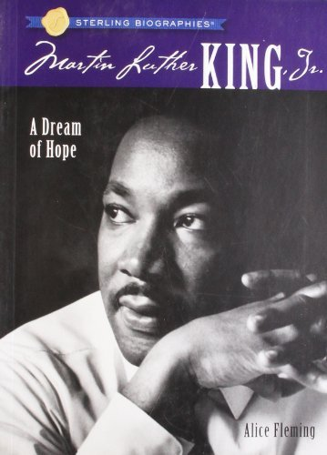 Alice Fleming Martin Luther King Jr. A Dream Of Hope