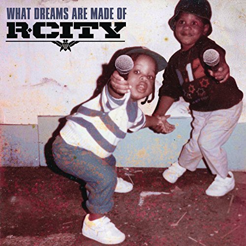 R. City What Dreams Are Made Of Explicit Version