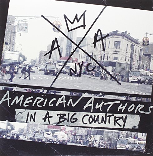 American Authors The Mowgli's In A Big Country You Make My D