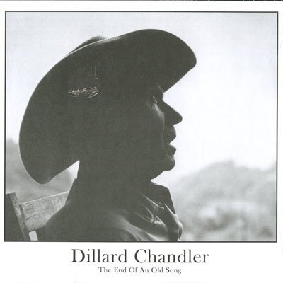 Dillard Chandler End Of An Old Song