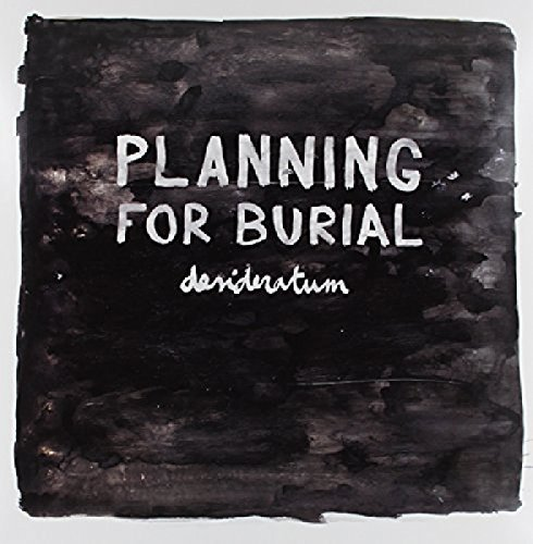 Planning For Burial Desideratum
