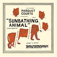 Parquet Courts Sunbathing Indie Exclusive Includes Bonus 7""