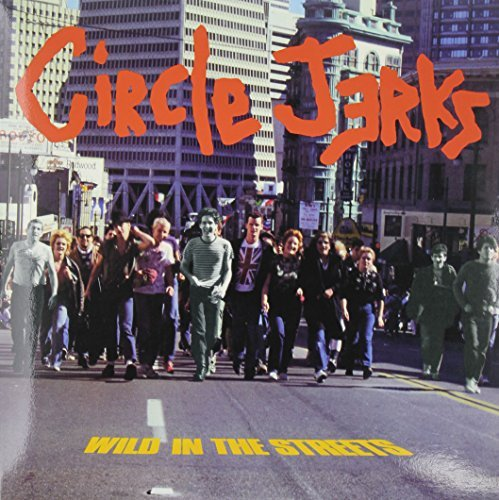 Circle Jerks Wild In The Streets Lmtd
