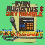 Ryan & Jay Humble Augustus Proper Placement Local