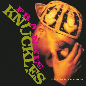 Frankie Knuckles Beyond The Mix Lp