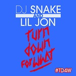Dj Snake & Lil Jon Turn Down For What Side 2 Official Remix Feat. Juicy J 2 Chainz & French Montana