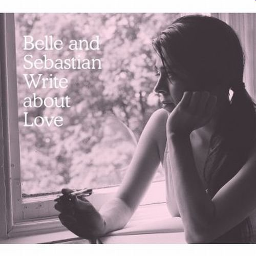Belle & Sebastian Write About Love Write About Love