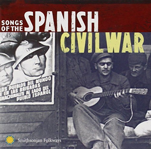 Songs Of The Spanish Civil War Songs Of The Spanish Civil War