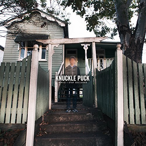Knuckle Puck While I Stay Secluded