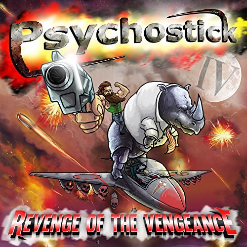 Psychostick Iv Revenge Of The Vengeance Explicit Version