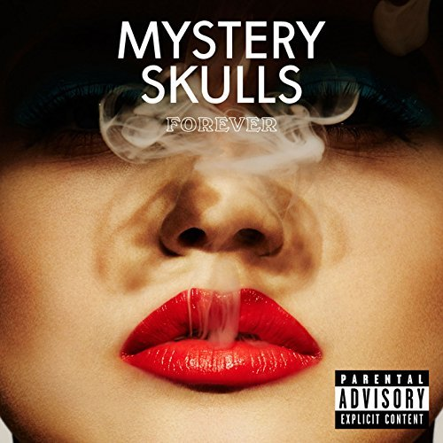 Mystery Skulls Forever Explicit Explicit