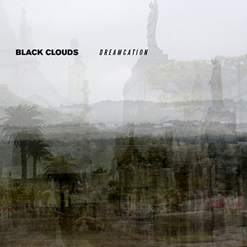 Black Clouds Dreamcation