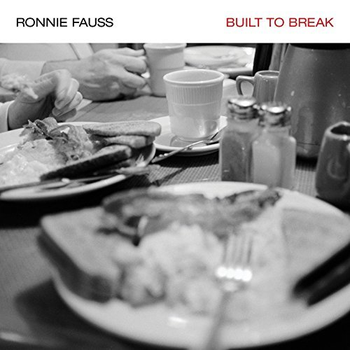 Ronnie Fauss Built To Break