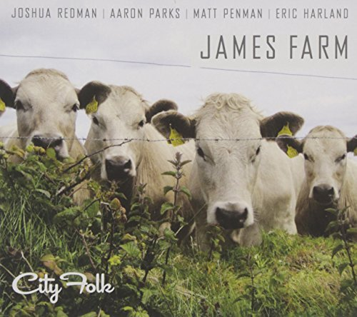 James Farm Joshua Redman Aaron Parks Matt Penman Eric Harland City Folk