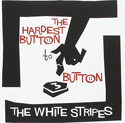 White Stripes Hardest Button To Button St. Ides Of March